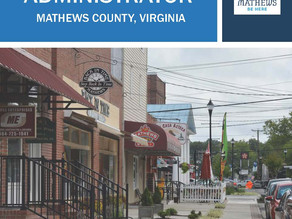 APPLY NOW! COUNTY ADMINISTRATOR FOR MATHEWS COUNTY