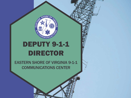 APPLY NOW! Deputy 9-1-1 Director for the ESVA 9-1-1 Communications Center