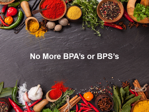 Sustainability - No More BPA's or BPS's