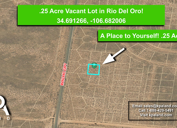 .25 Acre Vacant Lot for Sale in Los Lunas, NM!