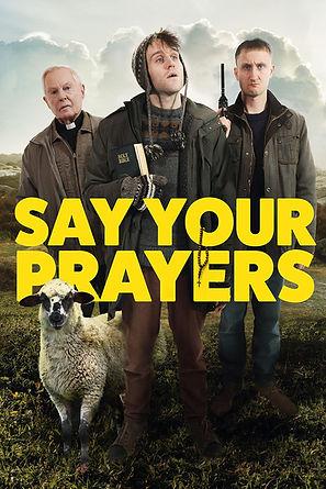 Say Your Prayers poster .jpeg