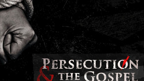 """""""Persecution and the Gospel"""""""