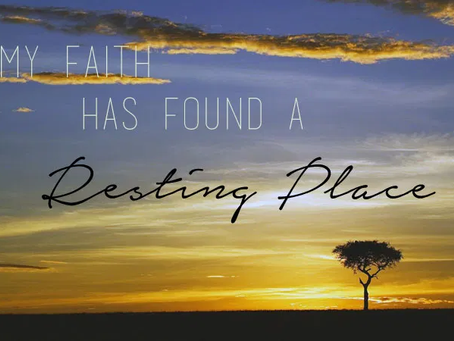 Faith that Finds a Resting Place