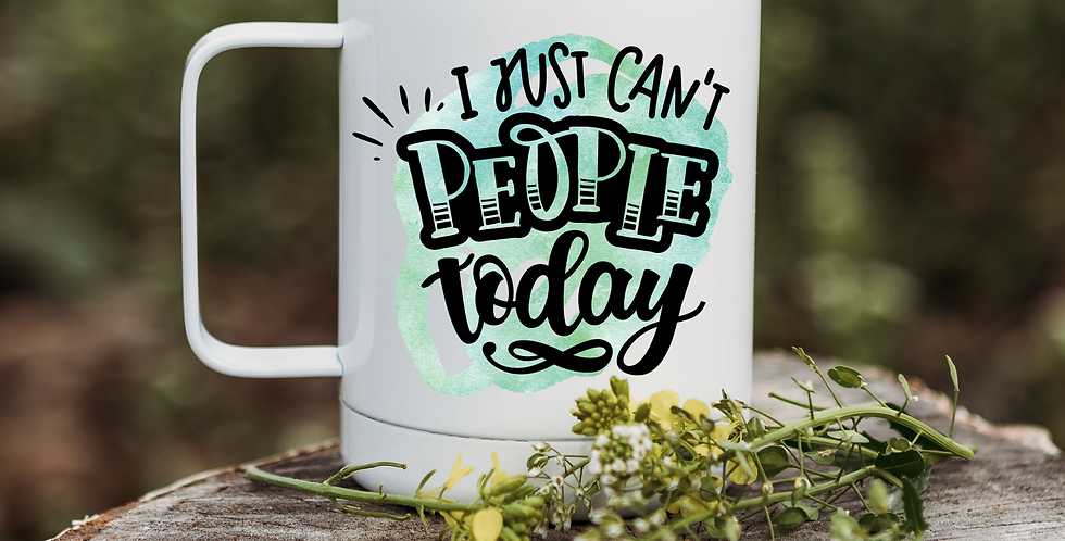 I Just Can't People Today Coffee Tumbler
