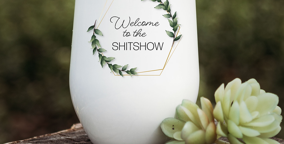Welcome to the Shitshow Wine Tumbler