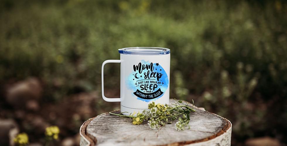 Mom Sleep Coffee Tumbler