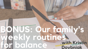 Ep. 125: Our family's weekly routines for balance