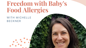 Episode 149: Freedom with Baby's Food Allergies with Michelle Beckner
