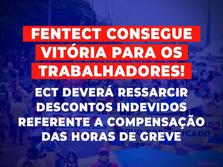 Vitória! ECT deverá ressarcir descontos indevidos referente à compensação das horas de greve