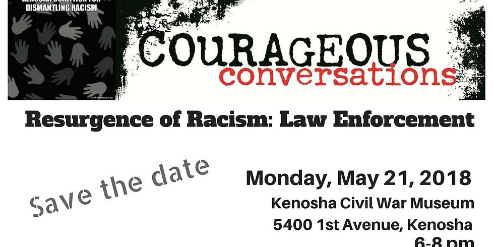 Courageous Conversation: Resurgence of Racism & Law Enforcement