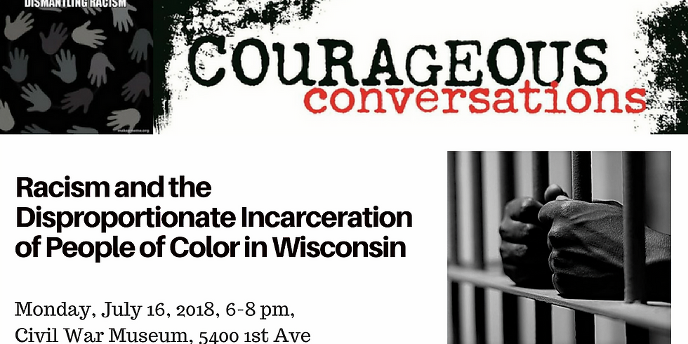 Courageous Conversation: Racism and the Disproportionate Incarceration of People of Color in Wisconsin