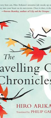 The Travelling Cat Chronicles by Hiro Arikawa (ps. this is not a misspelling - that's how the title has traveling spelled)