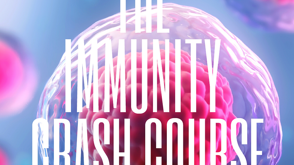 The Immunity Crash Course