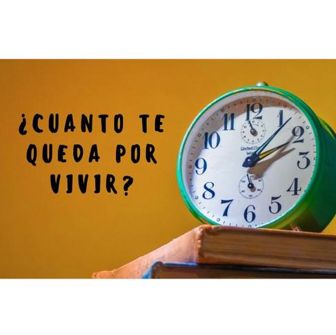 El tiempo que te queda de vida...