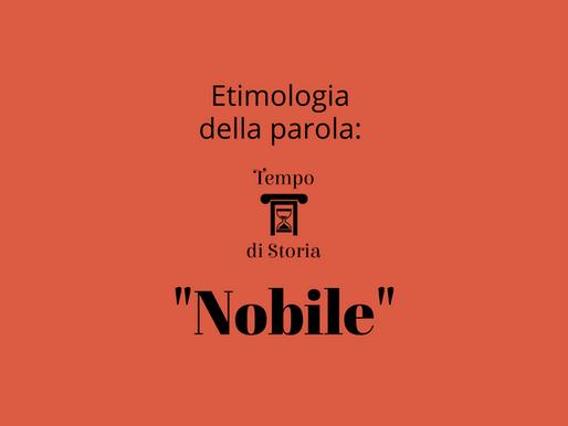 """Etimologia - """"Nobile"""""""