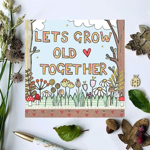 3 x Let's Grow Old Together Card