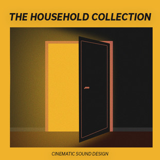 Cinematic Sound Design - The Household Collection - A.jpg