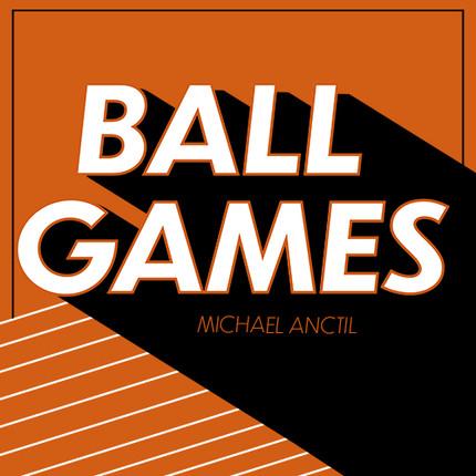 Michael Anctil - Ball Games - A.jpg