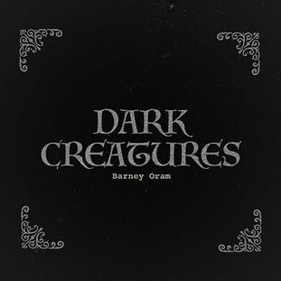 Barney Oram - Dark Creatures - A .jpg