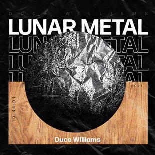 Duce Williams - Lunar Metal - A_.jpg