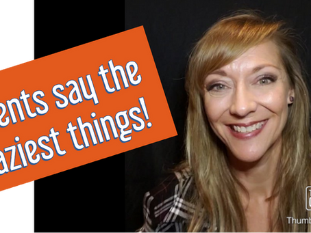 Parents say the craziest things!