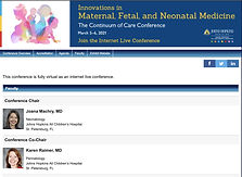 Innovations in Maternal, Fetal, and Neonatal Medicine: The Continuum of Care Conference