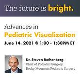 Advances in Pediatric Visualization