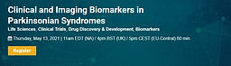 Clinical and Imaging Biomarkers in Parkinsonian Syndromes