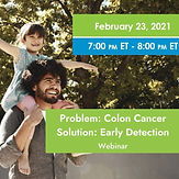 Problem: Colon Cancer, Solution: Early Detection