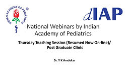 IAP Action Plan 2021 -Thursday Teaching Session (resumed now on-line)/ Post Graduate Clinic