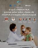 O quê o PEDIATRA precisa saber sobre o boom da MIOPIA e triagem oftalmológica