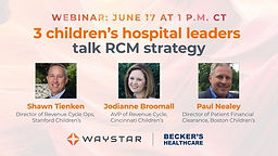 Leading the way: 3 premier children's hospital leaders talk RCM strategy