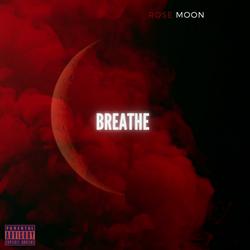 Rose Moon - Breathe