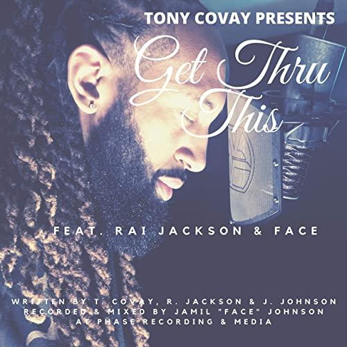 Tony Covay ft Rai Jackson & Face - Get Thru This