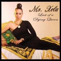 Ms. Xela - Last of a Dying Queen