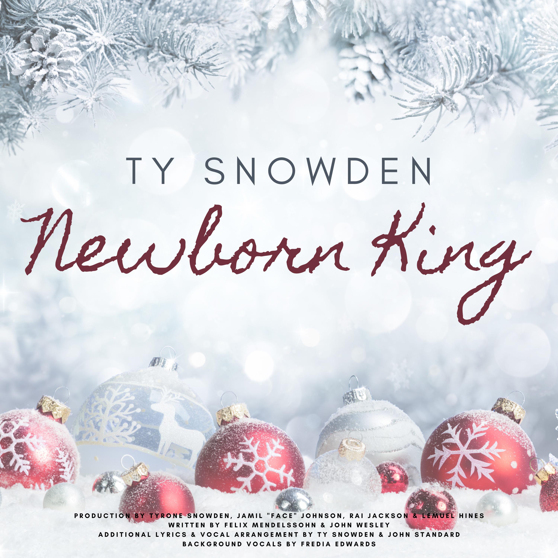 Ty Snowden - Newborn King