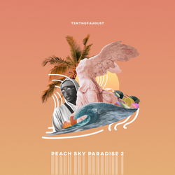 TENTHOFAUGUST - Peach Sky Paradise 2