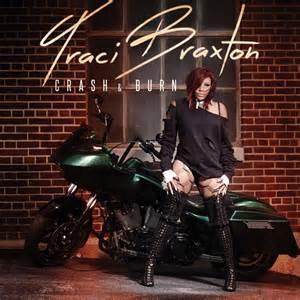 Traci Braxton - Crash & Burn