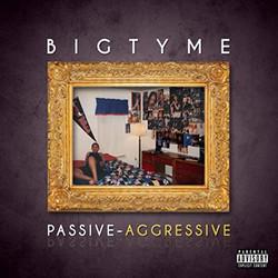 Bigtyme - Passive Aggressive