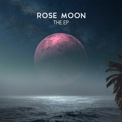 Rose Moon - The EP
