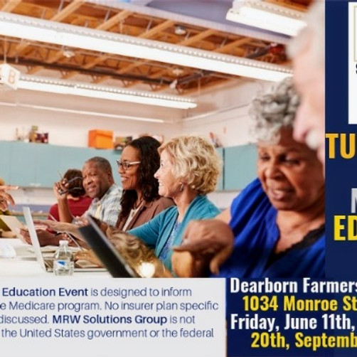 Turning 65 & Above   ON-SITE Drop-In Medicare Education Event   Dearborn Farmers + Artisans Markets