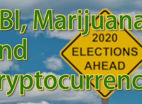 UBI, Marijuana & Cryptocurrency