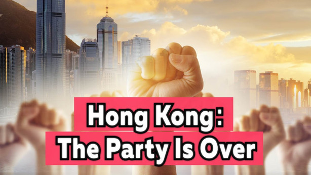 Hong Kong: The Party Is Over