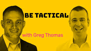 Be Tactical with Greg Thomas