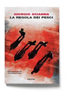 """dal 7 marzo in libreria """"La regola dei pesci"""" di Giorgio Scianna (Einaudi)"""