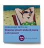 Stanno smontando il mare(Voland) una raccolta di racconti di Piergiorgio Paterlini