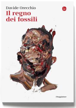 Il regno dei fossili di Davide Orecchio (Il Saggiatore) è in libreria