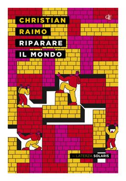 Riparare il mondo di Christian Raimo (Laterza) è in libreria