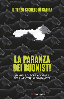 La paranza dei buonisti de Il Terzo Segreto di Satira (Longanesi) è in libreria