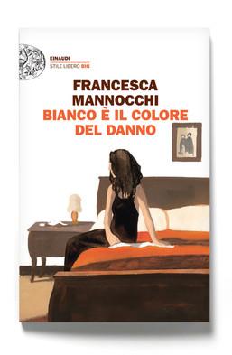 Bianco è il colore del danno (Einaudi) di Francesca Mannocchi